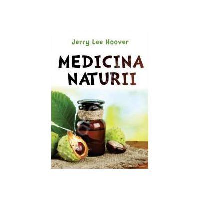 Medicina naturii (Lee Jerry Hoover)
