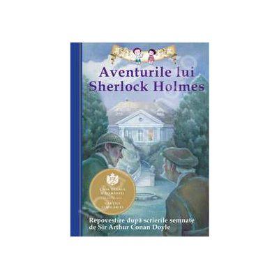 Aventurile lui Sherlock Holmes. Repovestire dupa scrierile semnate de Sir Arthur Conan Doyle