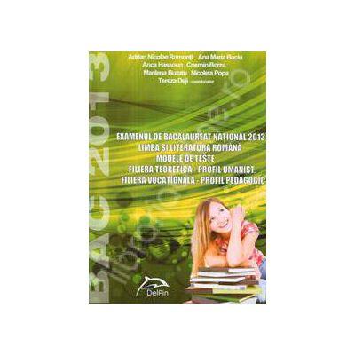 Bacalaureat 2013. Limba si literatura romana, modele de teste (Profil umanist si Profil pedagogic)
