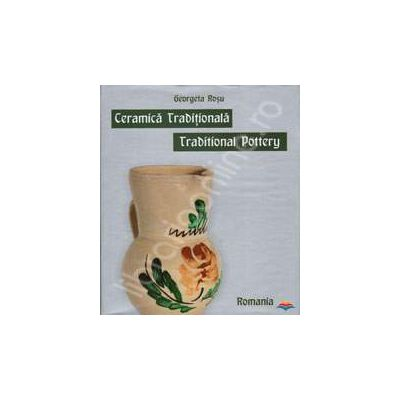 Ceramica Traditionala - Traditional Pottery
