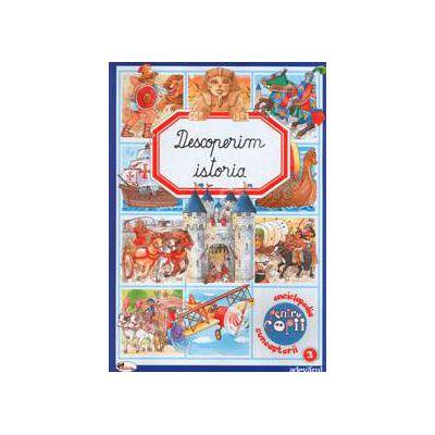 Descoperim istoria (Enciclopedia pentru copii cunoasterii)