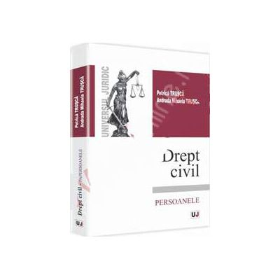 Drept civil. Persoanele (Petrica Trusca, Andrada Trusca Trandafir)