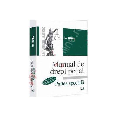 Manual de drept penal. Partea speciala - Volumele I si II (cu referire si la prevederile noului Cod penal)