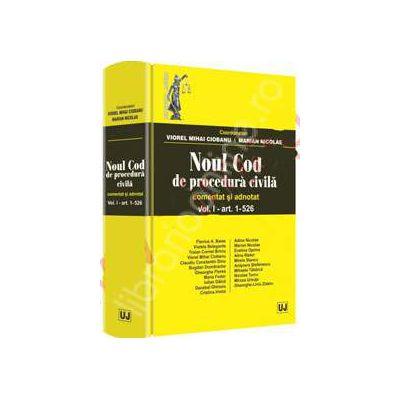Noul Cod de procedura civila. Comentat si adnotat Volumul. I - art. 1-526