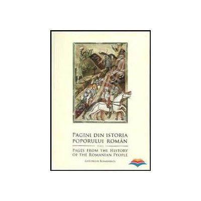 Pagini din istoria poporului roman - Pages from the History of the Romanian People (editie bilingva)