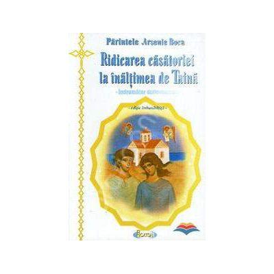 Ridicarea casatoriei la inaltimea de Taina (indrumator duhovnicesc)