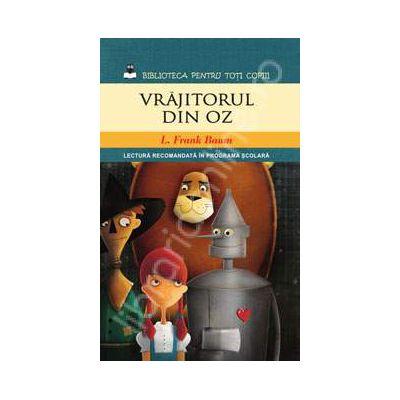 Vrajitorul din Oz (Colectia Biblioteca pentru toti copiii)