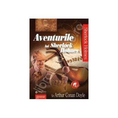Aventurile lui Sherlock Holmes - Volumul I (Sir. Arthur Conan Doyle)