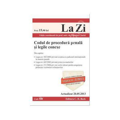Codul de procedura penala si legile conexe ed. a 7-a (Actualizat 20.05.2013)