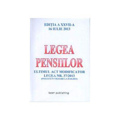 Legea pensiilor - editia a XXVII-a - 16 IULIE 2013