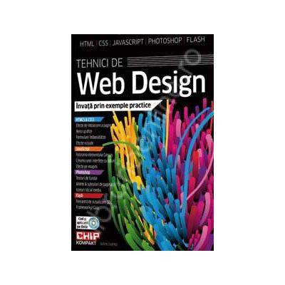 Tehnici de Web Design. Invata prin exemple practice (HTML, CSS, Java Script, Photoshop, Flash)