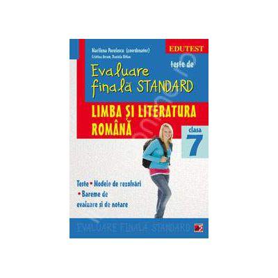 Teste de evaluare finala STANDARD, clasa a VII-a. Limba si literatura romana (Teste. Modele de rezolvari. Bareme de evaluare si de notare)