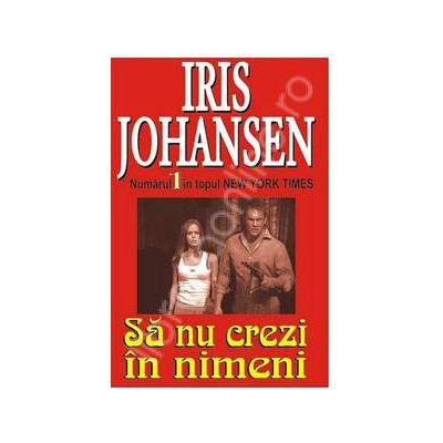 Sa nu crezi in nimeni (Johansen, Iris)