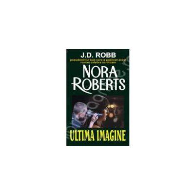 Ultima imagine (Nora, Roberts)