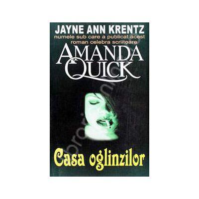 Casa oglinzilor (Amanda Quick)