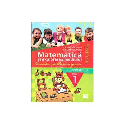 Matematica si explorarea mediului. Exercitii, probleme si jocuri, clasa I (Semestrul 2)