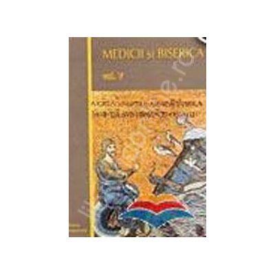 Medicii si Biserica. Vol. V