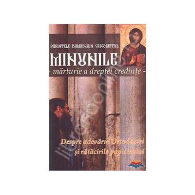 Minunile - marturie a dreptei credinte. Despre adevarul Ortodoxiei si ratacirile papismului