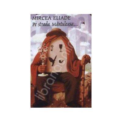Pe strada Mantuleasa (Mircea Eliade)