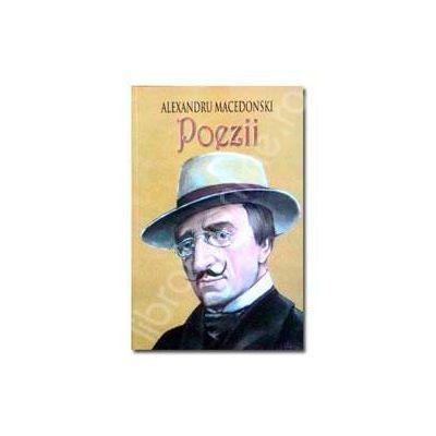 Poezii (Macedonski Alexandru). Antologie si tabel cronologic