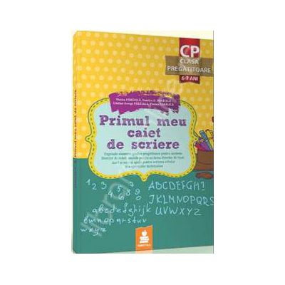 Primul meu caiet de scriere pentru clasa pregatitoare (6-7 ani)