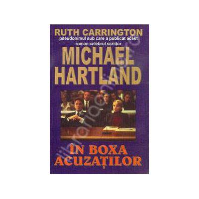 In boxa acuzatilor (Hartland, Michael)