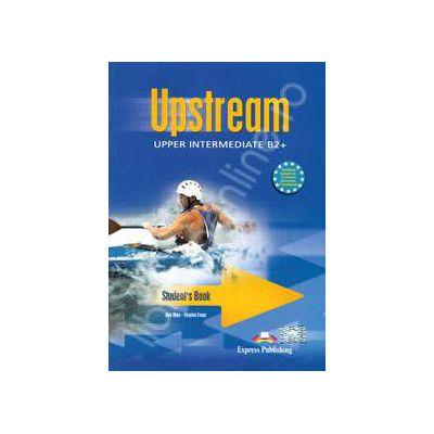 Curs pentru limba engleza. Upstream Upper-Intermediate B2+. Manual pentru clasa a X-a - Editia, 2012