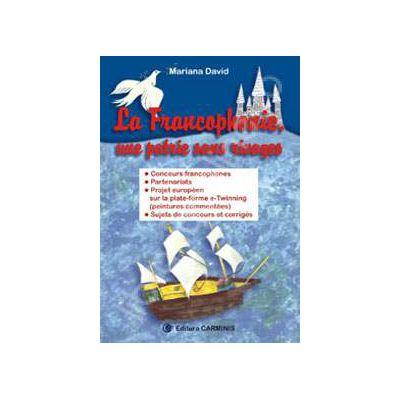La francophonie, une patrie sans rivages