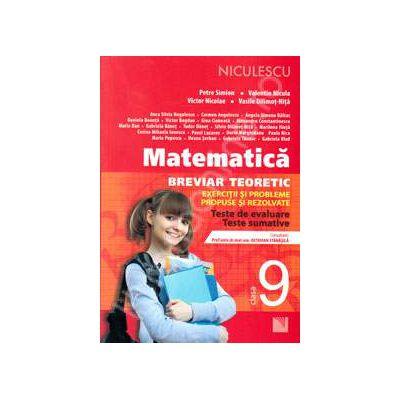 Matematica pentru clasa a IX-a. Breviar teoretic cu exercitii si probleme propuse si rezolvate (Editia a II-a)