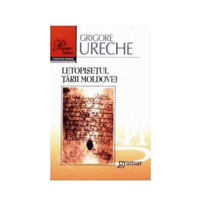 Letopisetul tarii Moldovei - Grigore Ureche