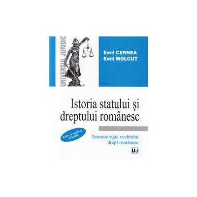 Istoria statului si dreptului romanesc. Terminologia vechiului drept romanesc (Editie revazuta si adaugita)