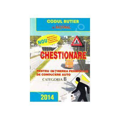Chestionare 2014 categoria B, pentru obtinerea permisului de conducere auto. Editie revizuita