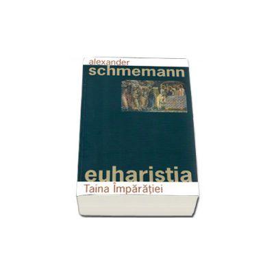Euharistia. Taina Imparatiei