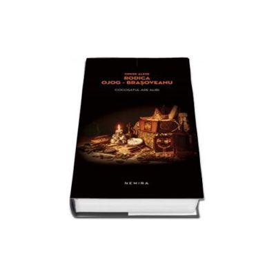 Rodica Brasoveanu Ojog, Cocosatul are alibi - Rodica Ojog Brasoveanu (Editie Hardcover)