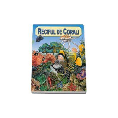 Reciful de Corali - Descoperirea naturii (Anita Ganeri)