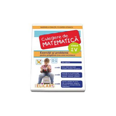 Culegere de matematica. Exercitii si probleme pentru pregatirea evaluarii nationale. Clasa a IV-a - Marinela Dinuta