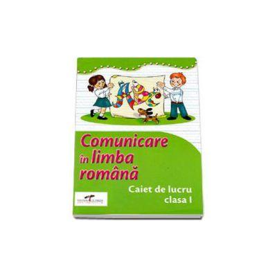 Comunicare in limba romana caiet de lucru clasa I (Coordonator Simona Dobrescu)