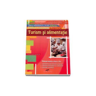Turism si alimentatie. Manual manual pentru, clasa a X-a. Domeniul de pregatire generala: ALIMENTATIE