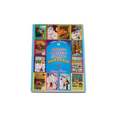 Povesti, povestiri si basme ilustrate Iarna volumul II (Material Didactic)