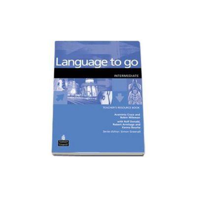 Language to Go Intermediate Teachers Resource Book (Araminta Crace)