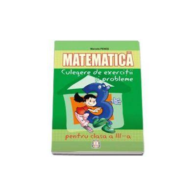 Marcela Penes, Matematica. Culegere de exercitii si probleme pentru clasa a III-a