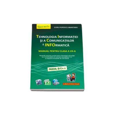 Tehnologia Informatiei si a Comunicatiilor. Informatica manual pentru, clasa a VII-a (Pascal si C++)
