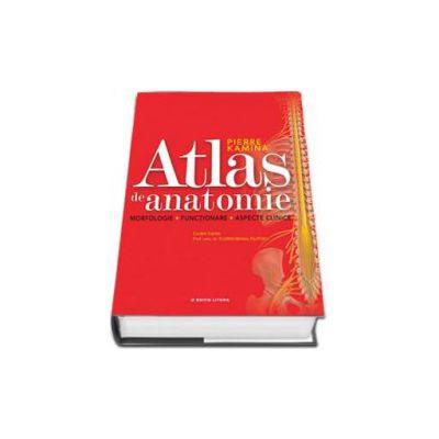 Atlas de anatomie - Morfologie. Functionare. Aspecte clinice (Pierre Kamina)