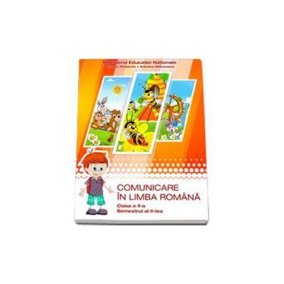 Comunicare in limba romana, manual pentru clasa a II-a - Semestrul al II-lea (Claudia Matache)