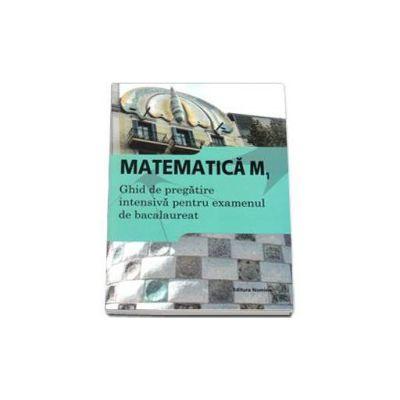 Matematica M1, bacalaureat 2015. Ghid de pregatire intensiva