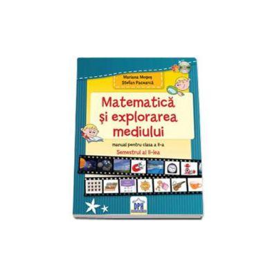 Matematica si explorarea mediului, manual pentru clasa a II-a - Semestrul al II-lea (Mariana Mogos)