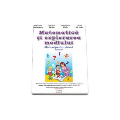 Matematica si explorarea mediului. Manual pentru clasa I. Volumul I (Semestrul I)