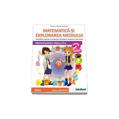 Matematica si explorarea mediului. Manual pentru clasa a II-a - Semestrul I (Mirela Mihaescu)