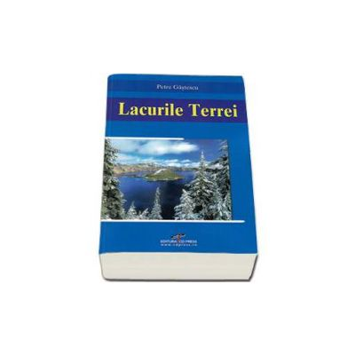 Lacurile Terrei - Editia III-a (Petre Gastescu)