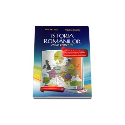 Istoria Romanilor - Atlas comentat (Niculae Cristea)